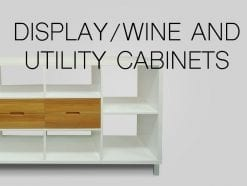 Display/Wine & Utility Cabinets